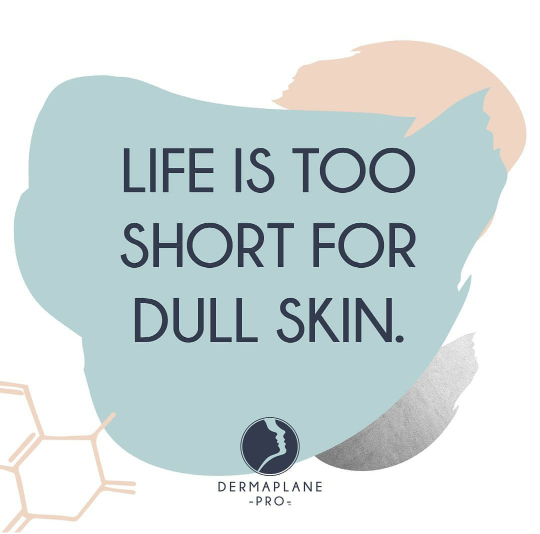Life is too short for dull skin
